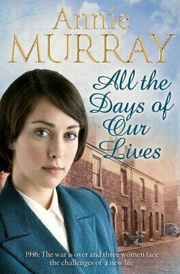 £2.80 • Buy All The Days Of Our Lives By Annie Murray. 9780230709485