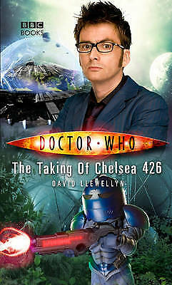 £2.50 • Buy Doctor Who: The Taking Of Chelsea 426 By David Llewelyn (Hardcover, 2009)