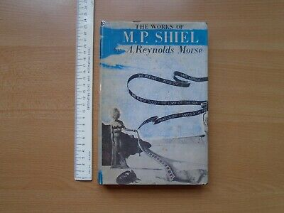 $28.21 • Buy The Works Of M.P.Shiel By A.Reynolds Morse.Limited Edition No.127/1000.Hardback.