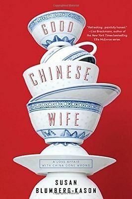 £8.98 • Buy Good Chinese Wife: A Love Affair With China Gone Wrong, New, Susan Blumberg-Kaso