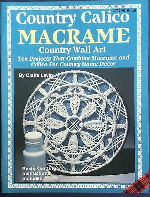 $11.57 • Buy Country Calico Macrame Wall Art Pattern Book By Claire Lavin