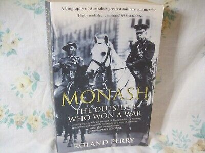 AU12 • Buy Monash- The Outsider Who Won A War- Roland Perry (PB 2004)