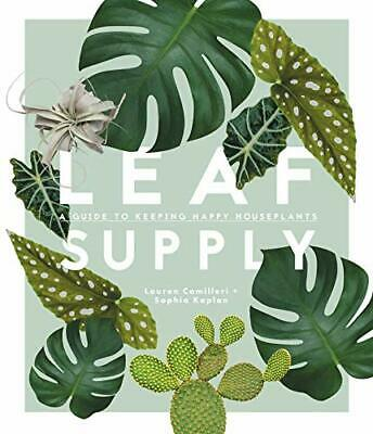£20 • Buy Leaf Supply: A Guide To Keeping Happy House Plants By Lauren Camilleri