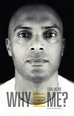 £10 • Buy SIGNED NEW Carl Ikeme Autobiography: Why Not Me  ISBN 1527250644