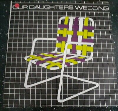 £5.13 • Buy OUR DAUGHTERS WEDDING LAWNCHAIRS  7  Single Picture Sleeve VINYL