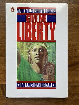 £85 • Buy GIVE ME LIBERTY:AN AMERICAN DREAM HC, Signed By Frank Miller & Dave Gibbons