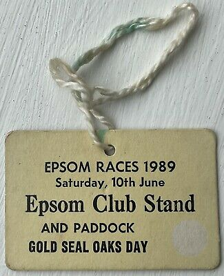 £2.99 • Buy * EPSOM RACES 1989 * GOLD SEAL OAKS DAY * Club Stand And Paddock Pass.