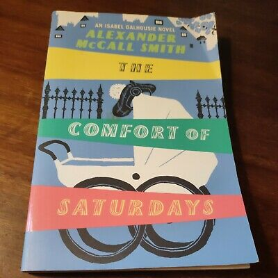 AU25.50 • Buy The Comfort Of Saturdays (Isabel Dalhousie... By McCall Smith, Alexander