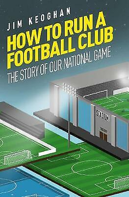 £8.92 • Buy How To Run A Football Club: The Story Of Our National Game: Life In The English
