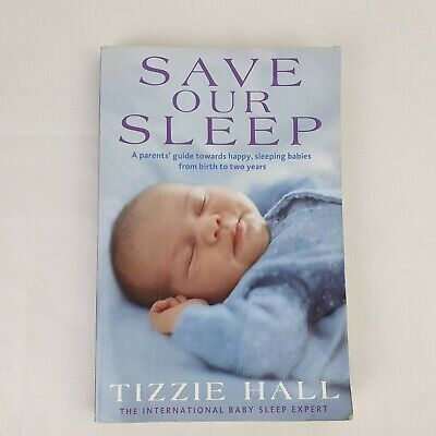 AU19.95 • Buy Save Our Sleep By Tizzie Hall Paperback Book A Parents Guide To Happy Babies