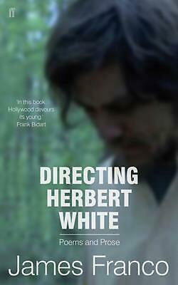 AU27.46 • Buy Directing Herbert White: Poems By James Franco (English) Paperback Book Free Shi