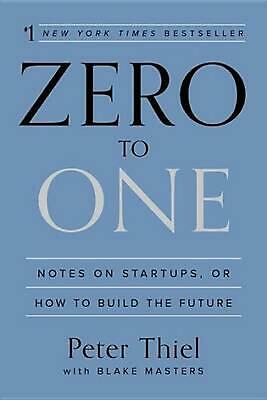 AU58.26 • Buy Zero To One: Notes On Startups, Or How To Build The Future By Peter Thiel (Engli