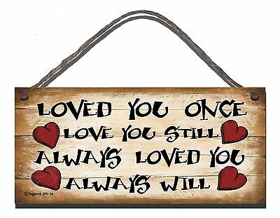 £3.45 • Buy Shabby Chic Funny Sign I Loved You Once I Always Will Gift Present Plaque 08