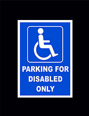£3.89 • Buy Parking For Disabled Only Sign Or Sticker In 5 Sizes - Blue Badge Access