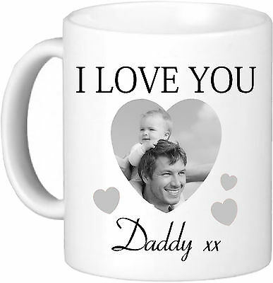 I Love You Daddy Personalised Mug High Quality 11oz Own Picture  Birthday Gift • 9.99£