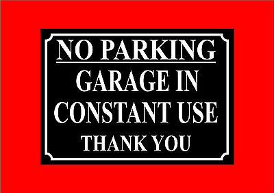 £0.99 • Buy No Parking Garage In Constant Use Thank You Access Sign 2 Designs And 4 Sizes