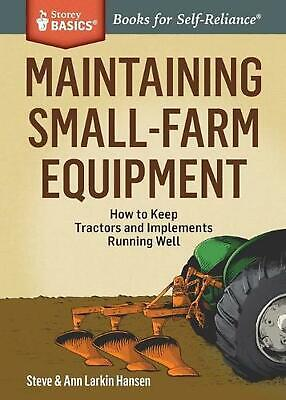 AU24.17 • Buy Maintaining Small-Farm Equipment: How To Keep Tractors And Implements Running We