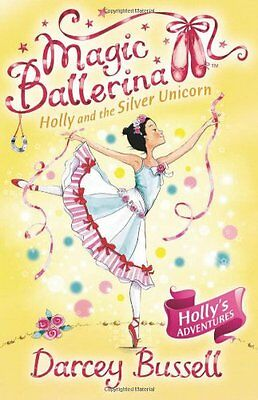 £2.15 • Buy Holly And The Silver Unicorn (Magic Ballerina, Book 14),Darcey Bussell