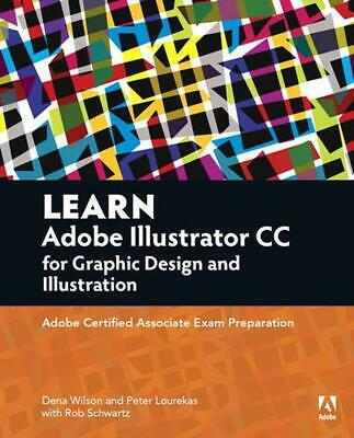 AU85.63 • Buy Learn Adobe Illustrator CC For Graphic Design And Illustration: Adobe Certified
