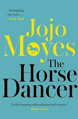 AU22.43 • Buy Horse Dancer: Discover The Heart-Warming Jojo Moyes You Haven't Read Yet By Jojo