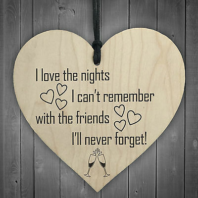 £3.99 • Buy I Love The Nights I Cant Remember Novelty Wooden Hanging Heart Friendship Plaque