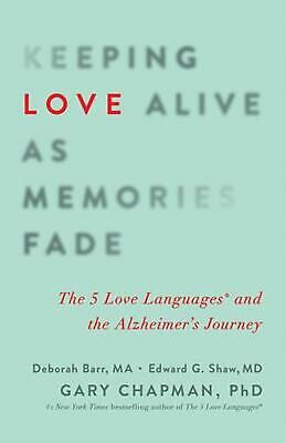 AU31.39 • Buy Keeping Love Alive As Memories Fade: The 5 Love Languages And The Alzheimer's Jo