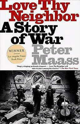 AU33.50 • Buy Love Thy Neighbor: A Story Of War By Peter Maass (English) Paperback Book Free S