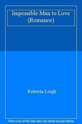 Impossible Man To Love (Romance),Roberta Leigh • 2.71£