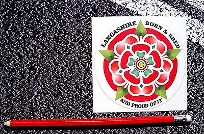 £1.49 • Buy LANCASHIRE ROSE Born & Bred & Proud Of It Sticker For Outdoor / Indoor Use