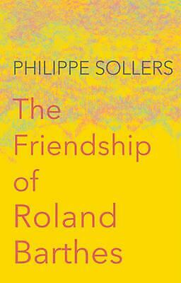 AU31.07 • Buy The Friendship Of Roland Barthes By Philippe Sollers (English) Paperback Book Fr