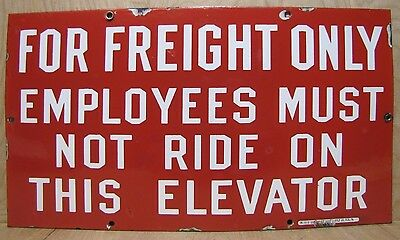 $895 • Buy Old Porcelain FOR FREIGHT ONLY EMPLOYEES MUST NOT RIDE ELEVATOR Sign ING-RICH Pa