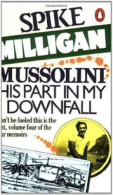 Mussolini: His Part In My Downfall,Spike Milligan- 9780140051964 • 2.30£