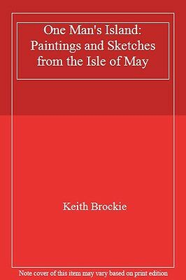 £3.54 • Buy One Man's Island: Paintings And Sketches From The Isle Of May,Keith Brockie