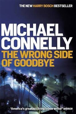 £3.10 • Buy The Wrong Side Of Goodbye (Harry Bosch Series),Michael Connelly- 9781409147480