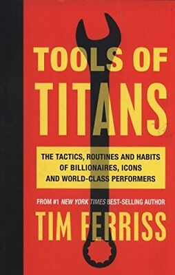 AU14.84 • Buy Tools Of Titans: The Tactics, Routines, And Habits Of Billionaires, Icons, And,