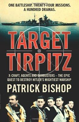 £3.22 • Buy Target Tirpitz: X-Craft, Agents And Dambusters - The Epic Ques ,.9780007319244
