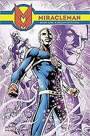 £11.91 • Buy Miracleman Book 1: A Dream Of Flying, Mick Anglo, Alan Davis, The Original Write