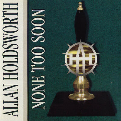 £13 • Buy Allan Holdsworth - None Too Soon [New CD]