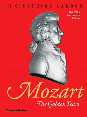 £3.10 • Buy Mozart: The Golden Years 1781-1791: The Golden Years, 1781-91,H.C. Robbins Land