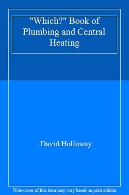 £1.96 • Buy  Which?  Book Of Plumbing And Central Heating,David Holloway