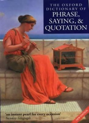 The Oxford Dictionary Of Phrase, Saying And Quotation,Susan Ratcliffe • 2.89£