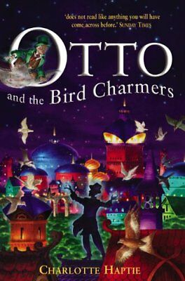 £2.93 • Buy Otto And The Bird Charmers,Charlotte Haptie