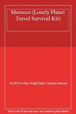 Morocco (Lonely Planet Travel Survival Kit),Geoff Crowther, Hugh Finlay, Damien • 2.50£