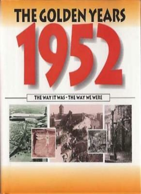 The Golden Years:1952 (The Way It Was - The Way We Were) (Hardcover),David Sand • 2.70£