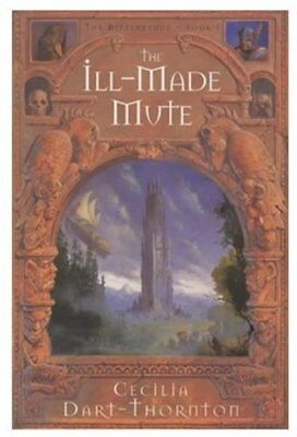 £3.10 • Buy The Ill-made Mute: Pt.1 (The Bitterbynde Trilogy),Cecilia Dart-Thornton