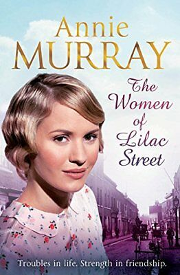 The Women Of Lilac Street,Annie Murray • 3.02£