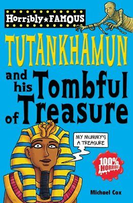 Tutankhamun And His Tombful Of Treasure (Horribly Famous),Mich ,.9781407129662 • 2.55£