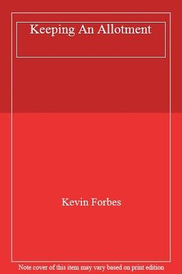 £1.89 • Buy Keeping An Allotment,Kevin Forbes
