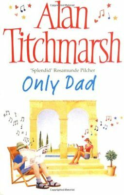 £2.88 • Buy Only Dad,Alan Titchmarsh- 9780743478465