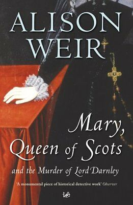 Mary Queen Of Scots: And The Murder Of Lord Darnley,Alison Weir • 3.10£